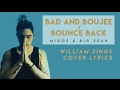 Bad And Boujee X Bounce Back Migos Big Sean William Sing Cover LYRICS mp3