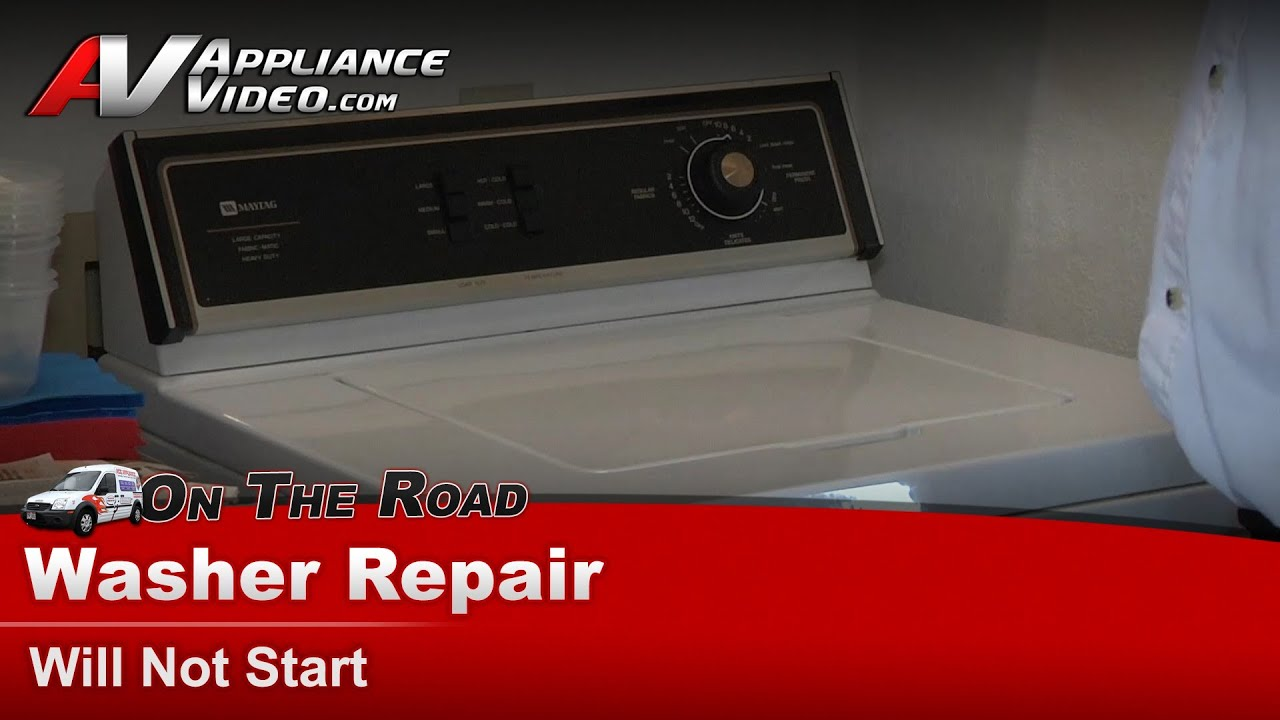 Washer will not start - Diagnostic & Repair Maytag, Whirlpool, Sears on
