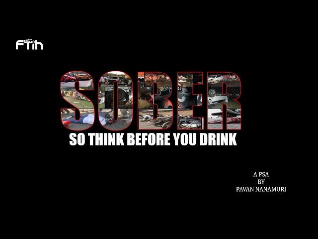 SOBER|| A PSA BY PAVAN NANAMURI || FTIH STUDENTS PROJECT