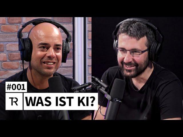 #001 - Was ist KI? // THINK REACTOR // Der KI-Podcast