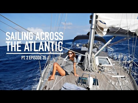 Sailing across the Atlantic Pt. 2 - Ep. 35 RAN Sailing