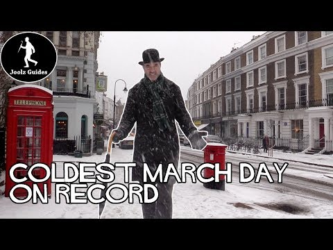 London in the snow - Coldest March Day Ever!