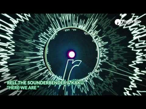 """Rell The Sounderbender & Kaku - """"Here We Are"""""""
