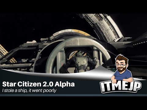 Star Citizen 2.0 Alpha - I steal a ship