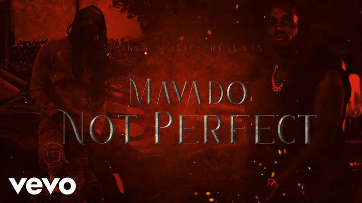 mavado  not perfect official lyric video