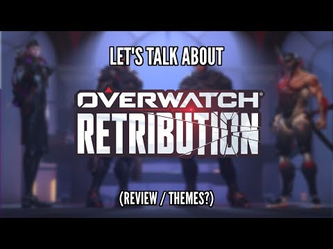 Let's Talk About: Overwatch: Retribution (Review/Themes?)