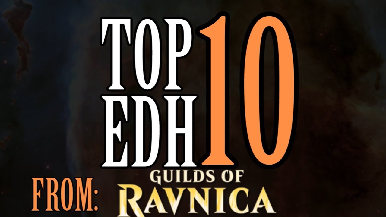 Top 10 EDH cards from Guilds of Ravnica for Magic: The Gathering (2018)