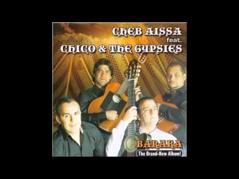 Cheb Aïssa feat Chico & The Gypsies - Sidi Mansour
