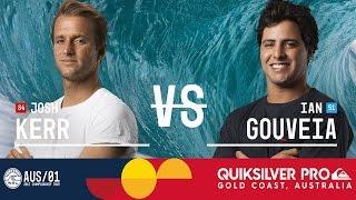Josh Kerr vs. Ian Gouveia - Quiksilver Pro Gold Coast 2017 Round Two, Heat 5
