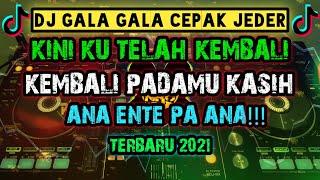 Dj Kini Ku Telah Kembali X Cepak Cepak Jeder X Ana Ente Pa Ana Terbaru Remix 2021 Jedagjedug Tik Tok