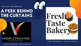 A Peek Behind The Curtains - Fresh Taste Bakery with Antwoin Gutierrez