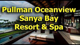 Pullman Oceanview Sanya Bay Resort & Spa 5*- Хайнань - Китай - обзор отеля
