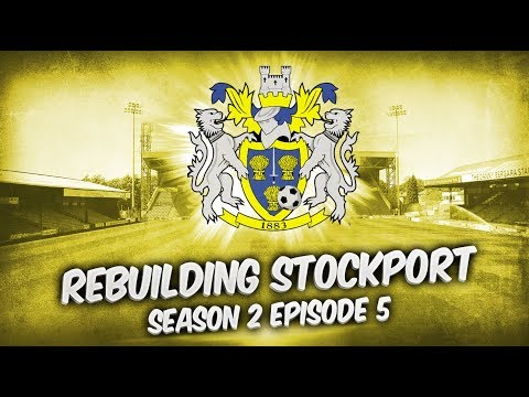 Rebuilding Stockport County - S2-E5 Hit Like A JCB! | Football Manager 2019