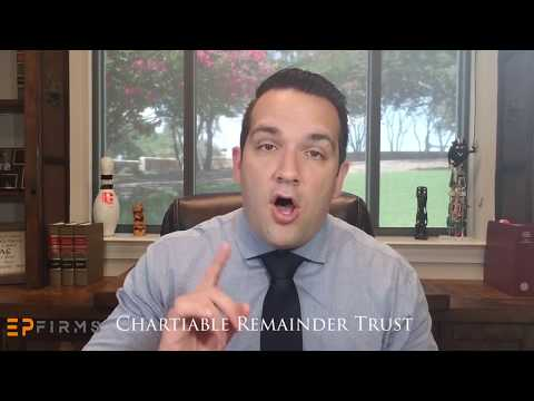 Why Do a Charitable Remainder Trust