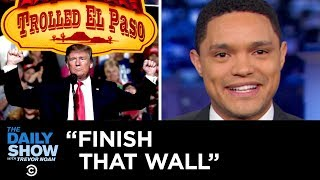 Trump's Call to Finish the Wall That Hasn't Been Started | The Daily Show