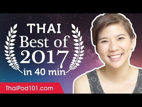 Learn Thai in 40 minutes - The Best of 2017