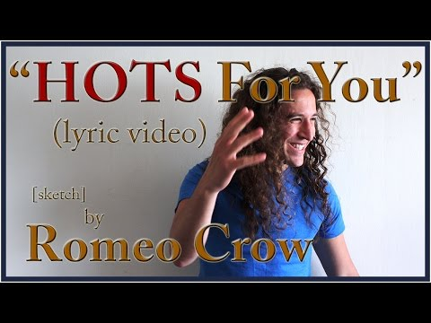Romeo Crow - Hots for You (Lyric Video)