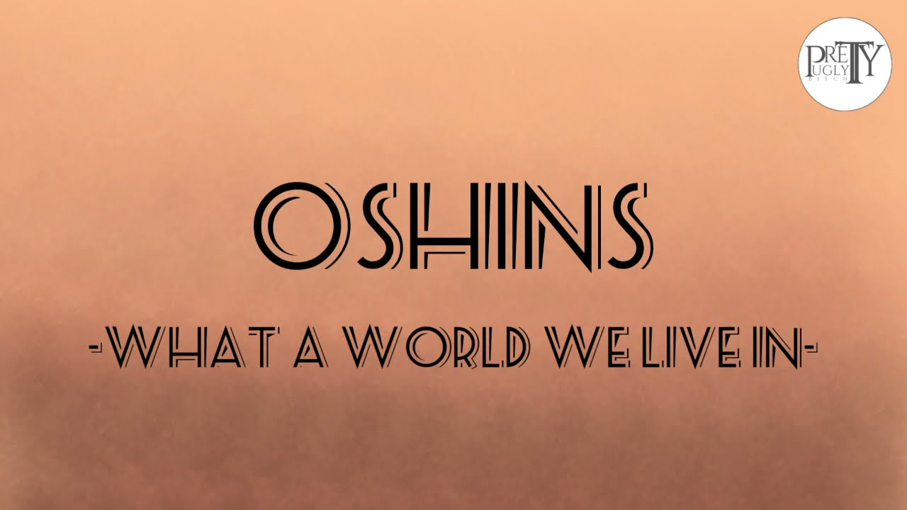 Download Oshins- What A World We Live In (1hour Lyrics)