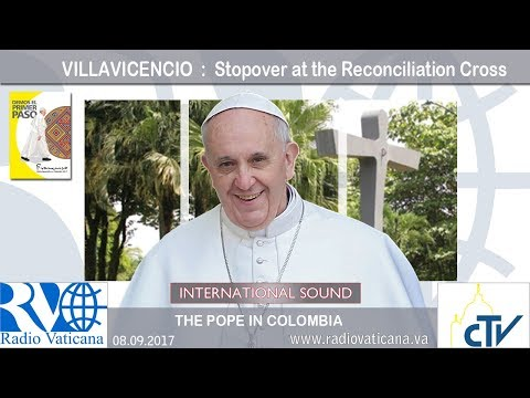 2017.09.09 Pope Francis in Colombia - Stopover at the Reconciliation Cross