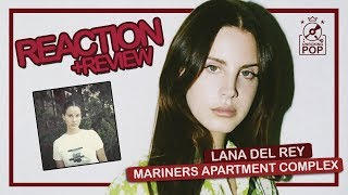 Lana Del Rey - Mariners Apartment Complex |REACTION + REVIEW|
