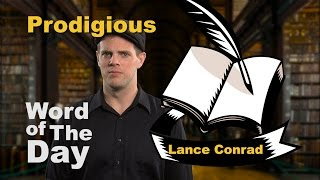 Prodigious - Word of the Day with Lance Conrad