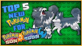 Top 5 New Pokémon for Pokémon Sun and Pokémon Moon