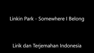 Linkin Park Somewhere i Belong Lirik dan Terjemahan Indonesia