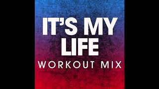 Скачать It 39 S My Life Workout Remix