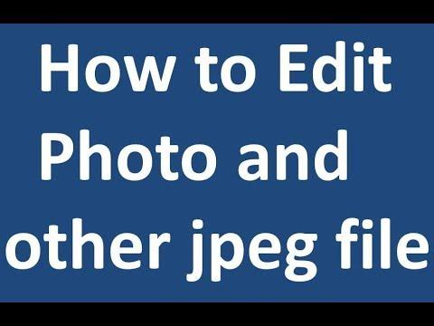 How to Edit Photo and other JPEG file -फोटो में एडिट कैसे करे जाने इस वीडियो में. - YouTube