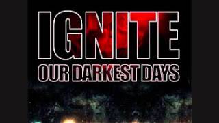 Ignite - Fear is our Tradition (Our Darkest Days)