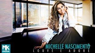 Michele Nascimento - Louve e Adore (Exclusiva)
