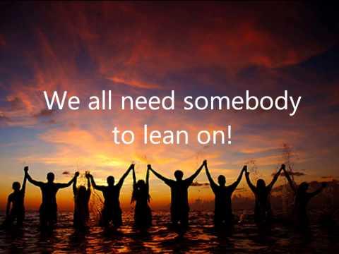 Lean on me ♥
