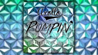 Axollo - Pumpin