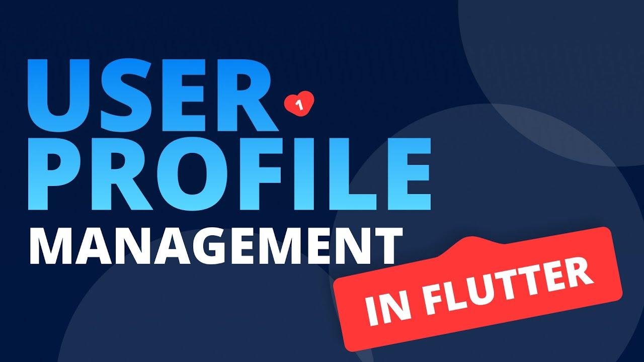 Handle User Profile in Flutter | Firebase User Profile Management