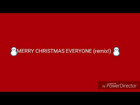 MERRY CHRISTMAS EVERYONE REMIX! (Download!)