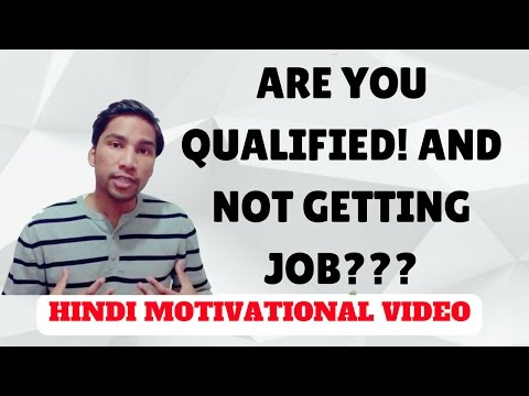 Are you QUALIFIED! But still JOBLESS? Hindi Motivational Videos