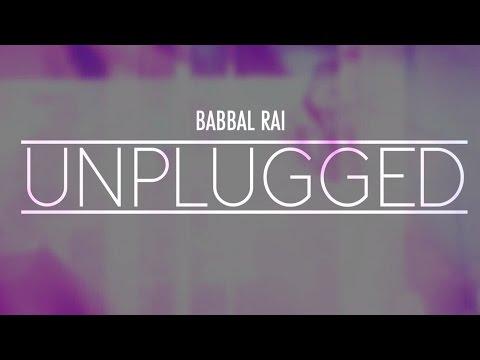 Babbal Rai Unplugged - Tera Naam | Yaariyan
