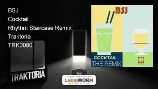 BSJ - Cocktail (Rhythm Staircase Remix)