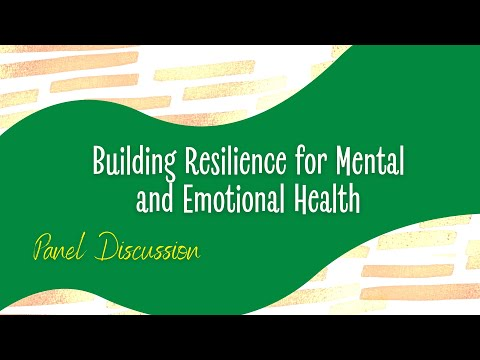 Building Resilience for Mental & Emotional Health: Virtual Panel