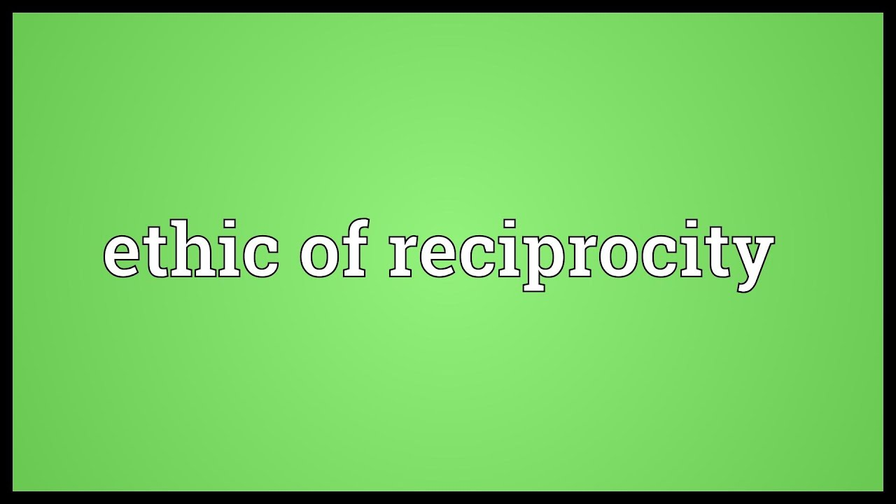 Ethic of reciprocity Meaning - YouTube