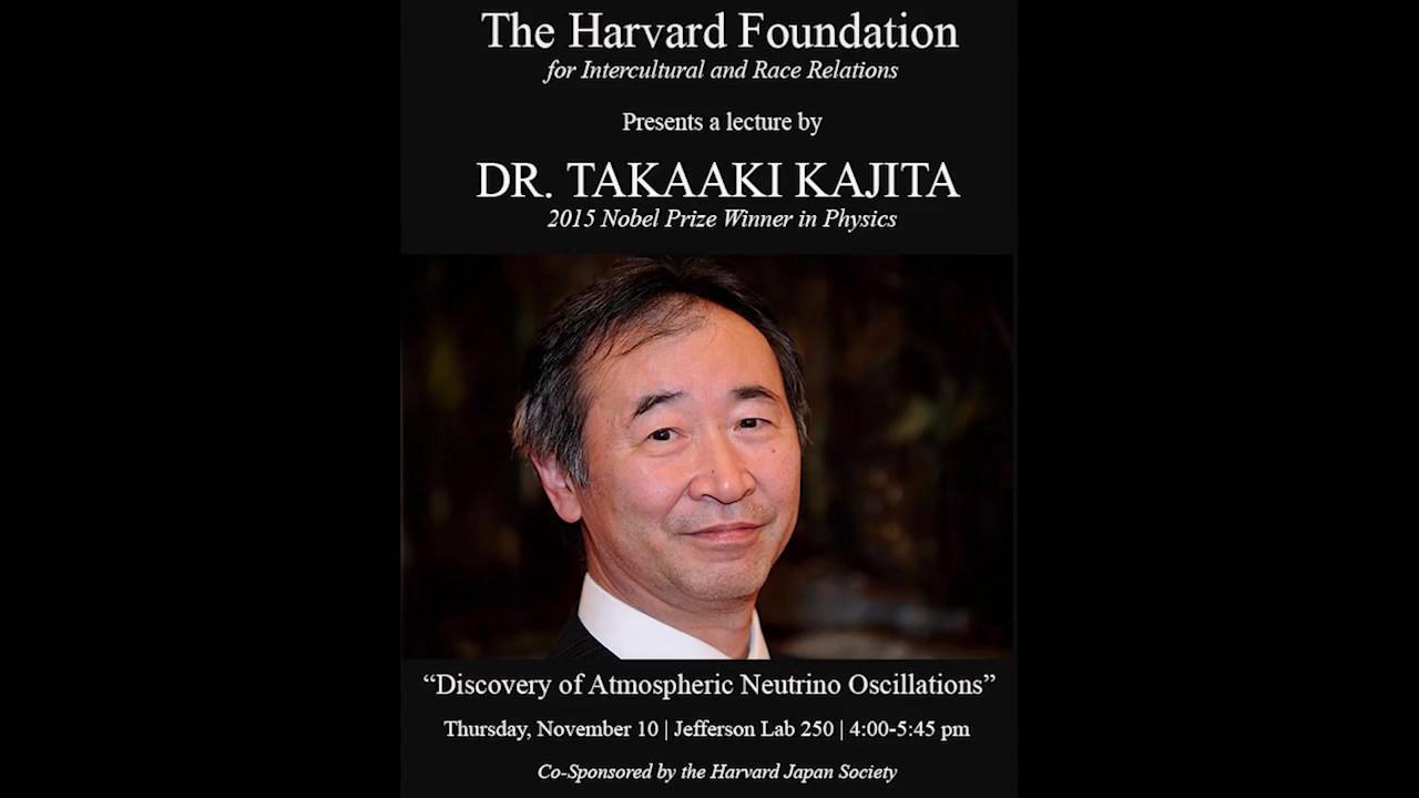 Dr  Takaaki Kajita, 2015 Nobel Prize Laureate in Physics lecture at Harvard