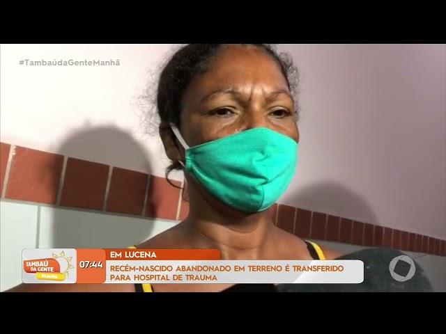 Recém-nascido abandonado em terreno é transferido para Hospital de Trauma- Tambaú da Gente Manhã