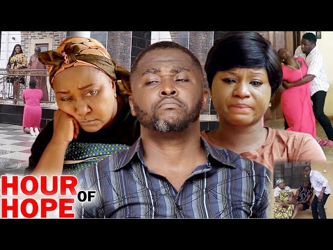 Hour Of Hope Full Movie Season 9&10 -Destiny Etico & Onny Micheal 2020 Latest Nigerian Movie Full HD