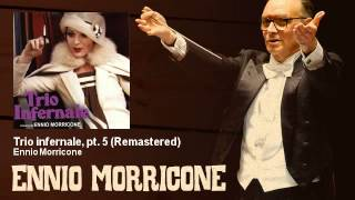 Ennio Morricone - Trio infernale, pt. 5 - Remastered - Trio Infernale (1974)