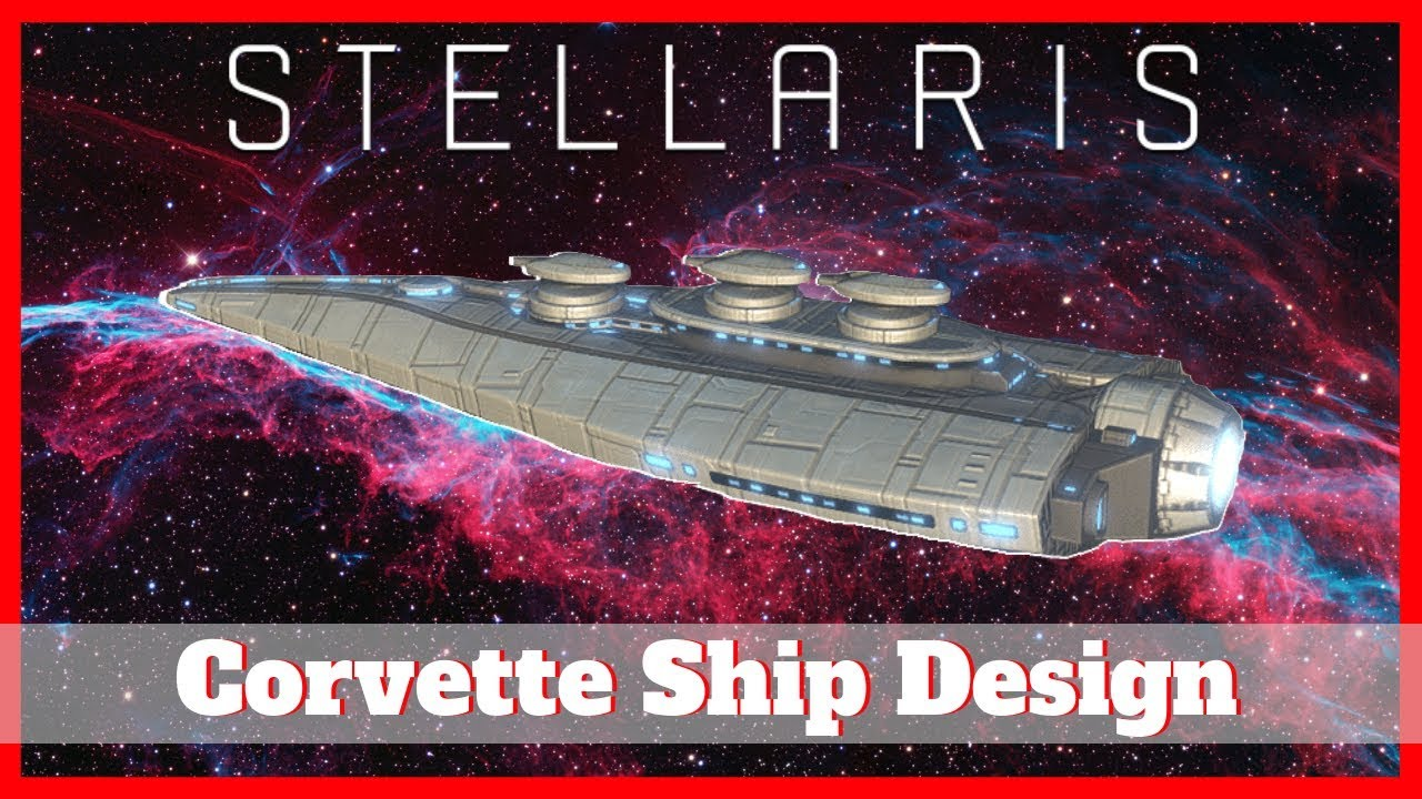 Stellaris Ship Design Guide 2.2 |Corvettes| - YouTube