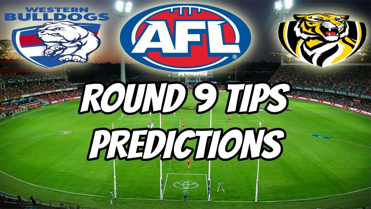 Afl Round 9 Tips And Predictions Afl Round 9 2020 Youtube
