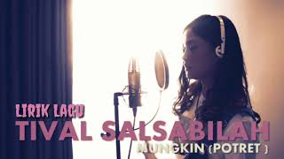 [3.24 MB] Lirik lagu potret-mungkin (cover by tival salsabilah)