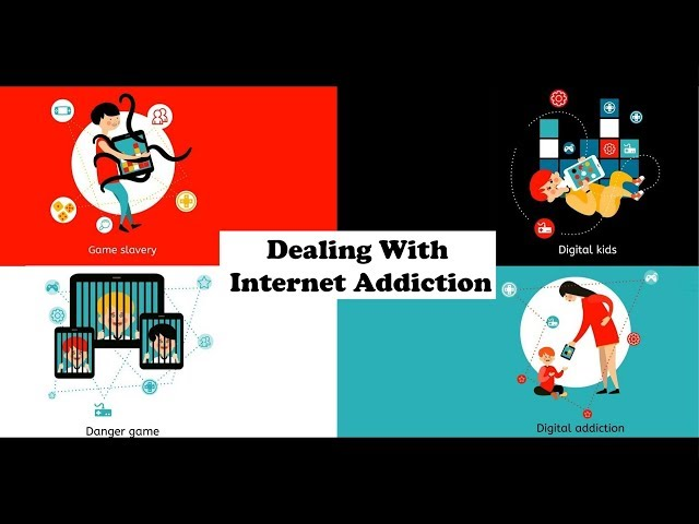 Dealing with Internet Addiction