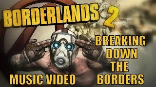 BORDERLANDS SONG - Breąking Down The Borders by Miracle Of Sound