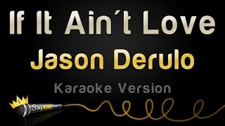 jason derulo if it ain t love karaoke version